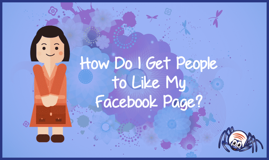 How Do I Get People to Like My Facebook Page?