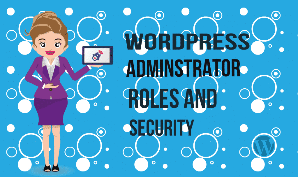 Be Careful if you are the WordPress Administrator