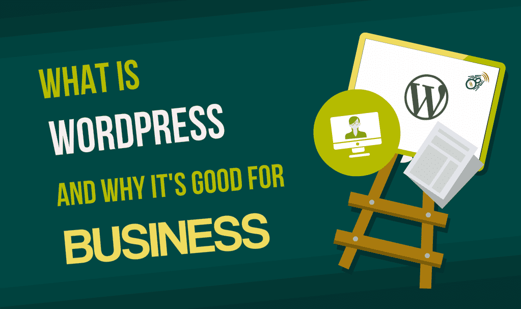 What is WordPress and Why It's Good for Business