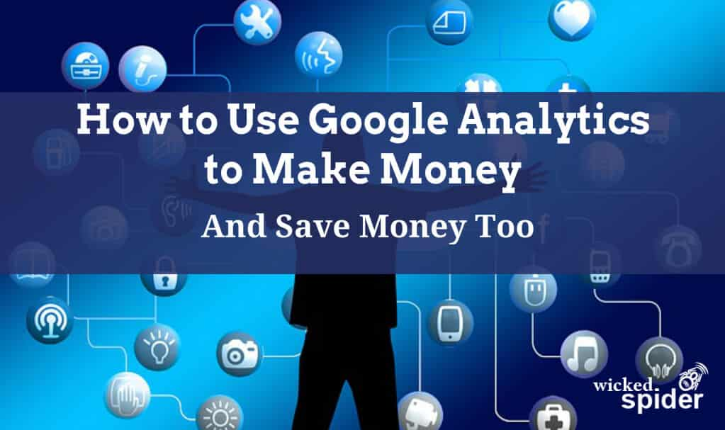 How to Use Google Analytics to Make Money