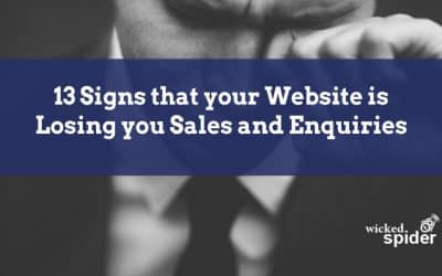 13 Signs that your Website is Losing you Sales and Enquiries