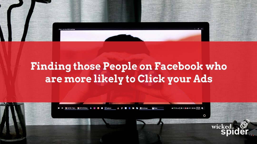Finding those people on Facebook who are more likely to click your ads